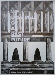 We dreamed of a past future | Andreas WERNER
